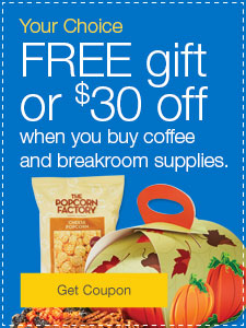 FREE gift or $30 off when you buy coffee and breakroom supplies.