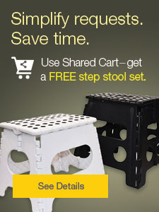 Simplify requests. Save time. Use Shared Cart-get a FREE stool set.